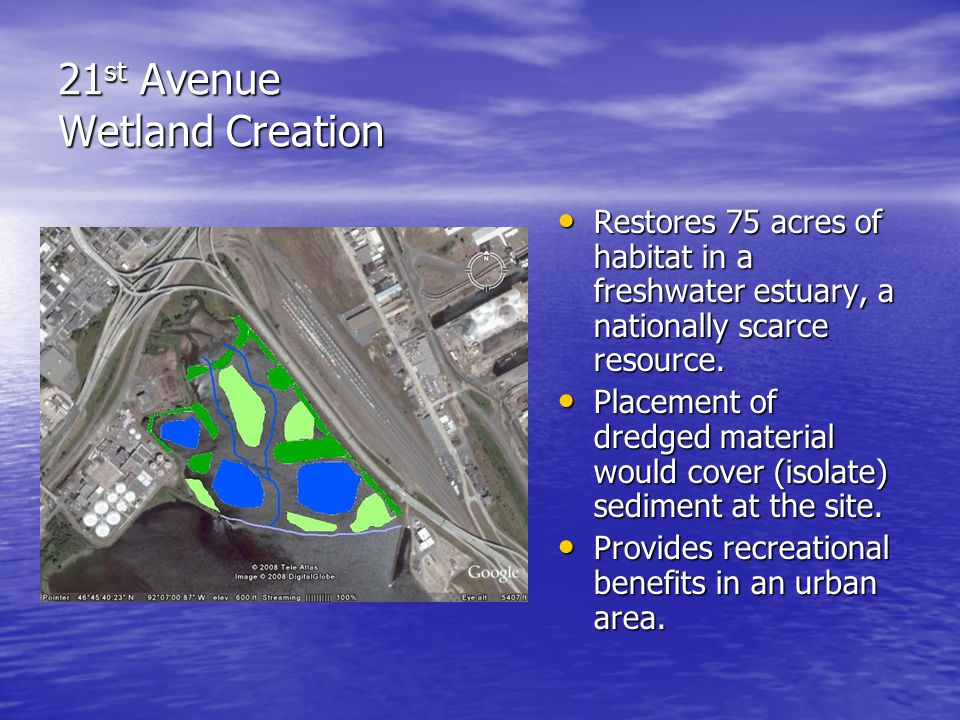 21 st Avenue Wetland Creation Restores 75 acres of habitat in a freshwater estuary, a nationally scarce resource.