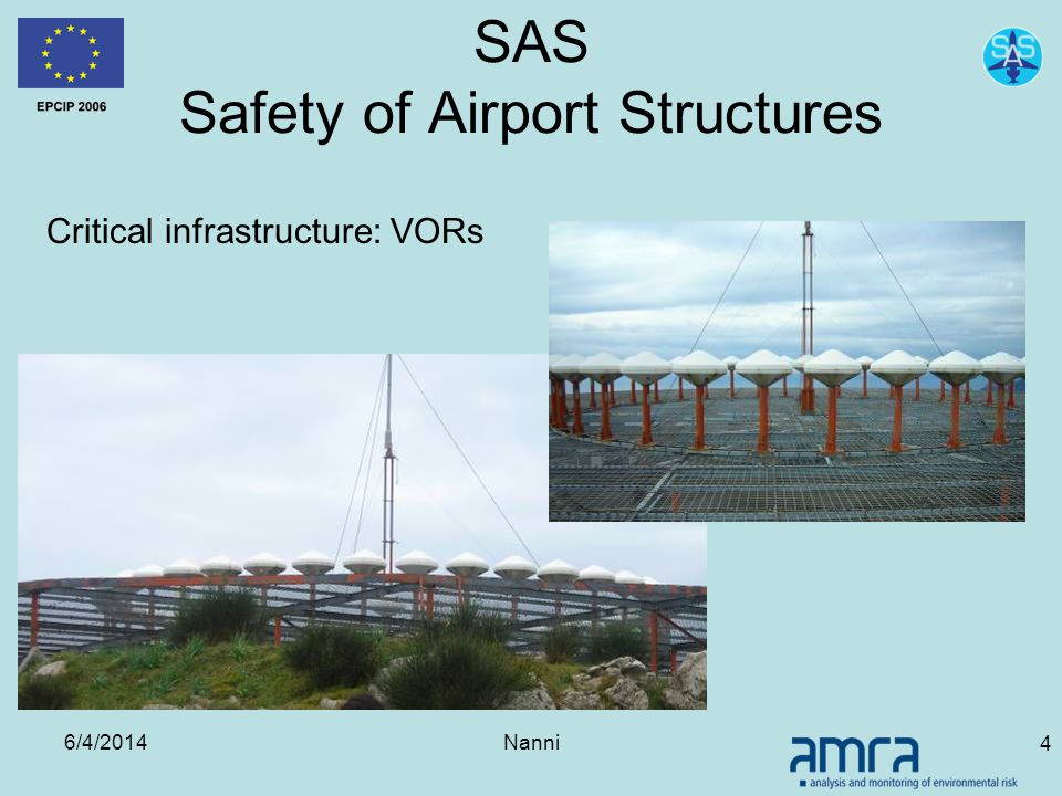 6/4/2014Nanni 4 SAS Safety of Airport Structures Critical infrastructure: VORs
