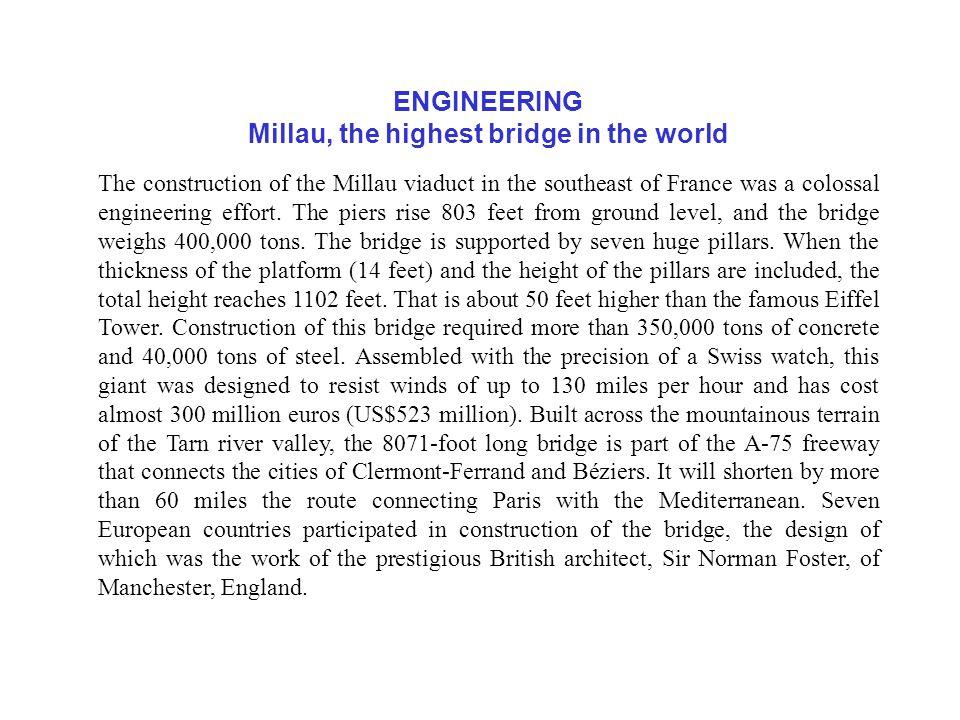 The highest bridge in the world 8071 feet long 1125 feet high