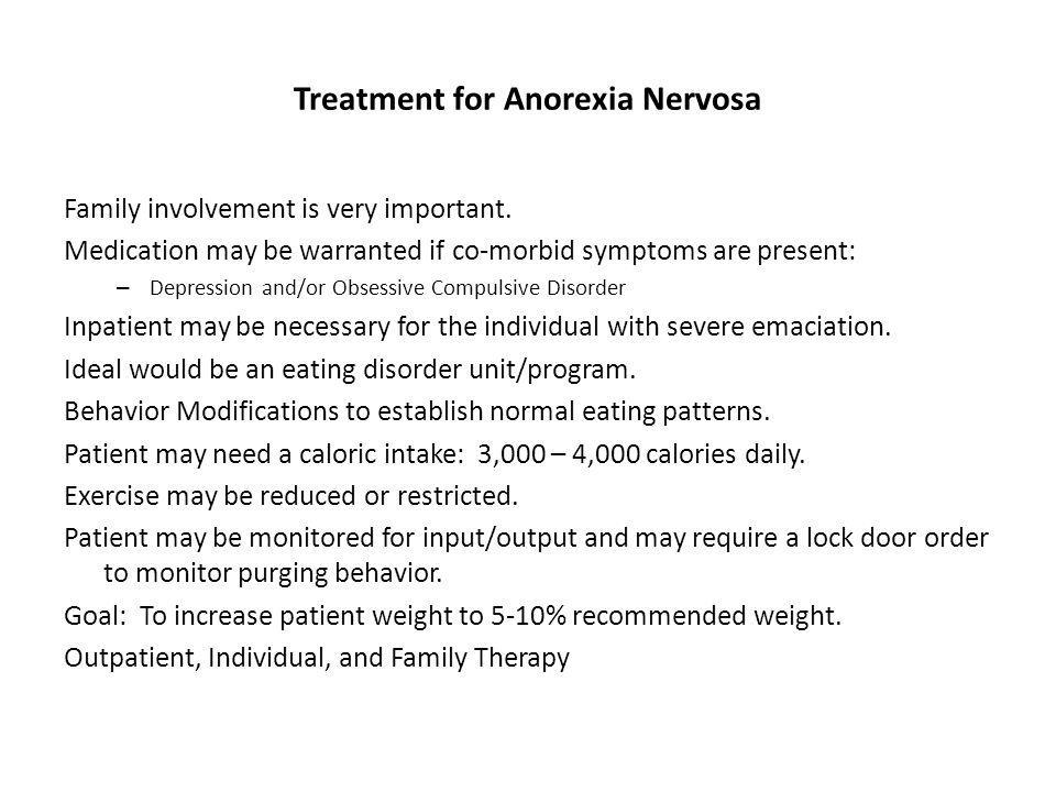 Treatment for Anorexia Nervosa Family involvement is very important.