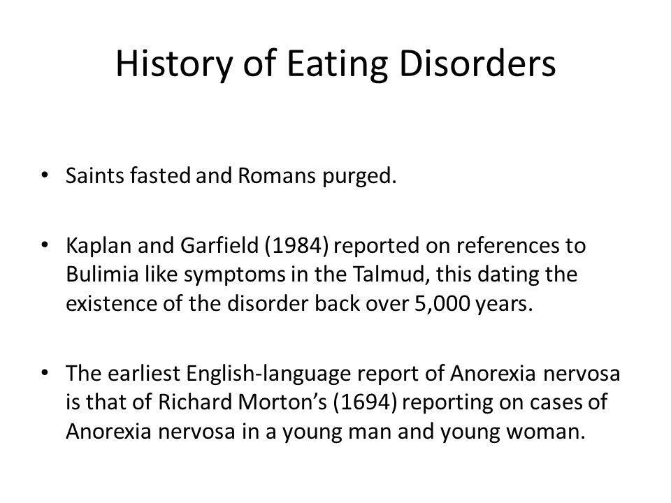 History of Eating Disorders Saints fasted and Romans purged.