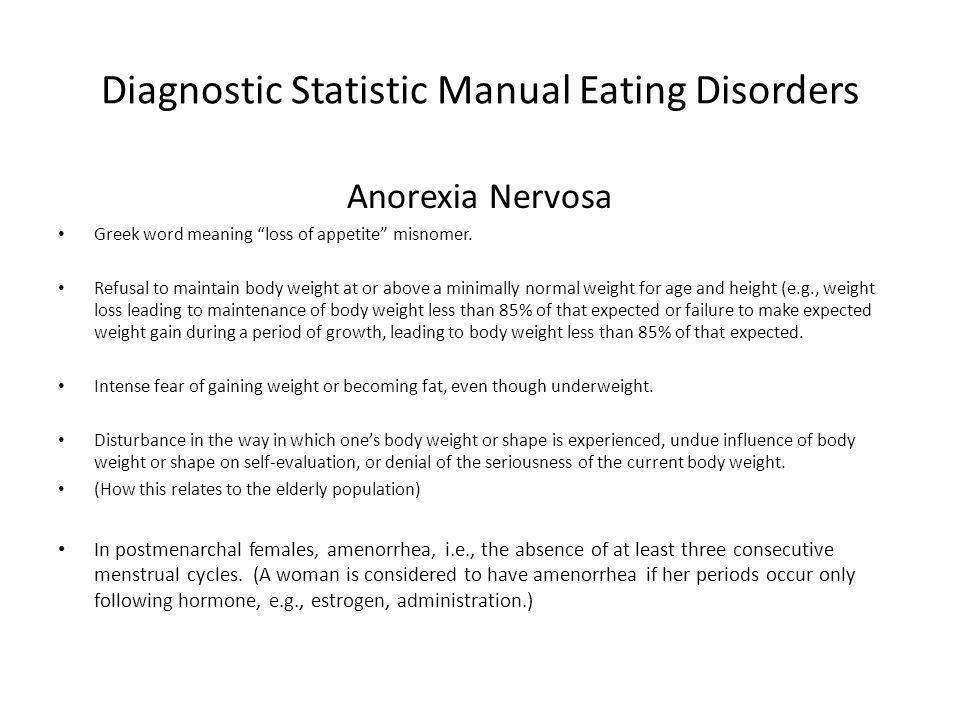 Diagnostic Statistic Manual Eating Disorders Anorexia Nervosa Greek word meaning loss of appetite misnomer.