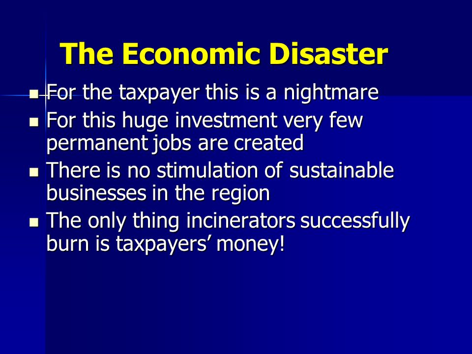 The Economic Disaster For the taxpayer this is a nightmare For the taxpayer this is a nightmare For this huge investment very few permanent jobs are c