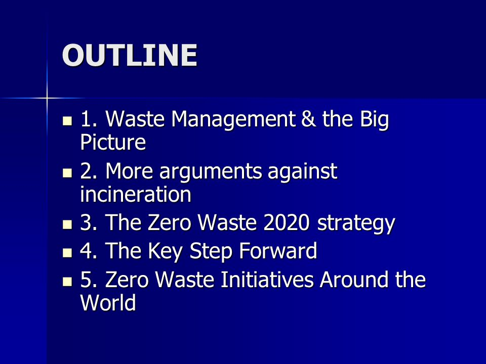 OUTLINE 1. Waste Management & the Big Picture 1. Waste Management & the Big Picture 2.