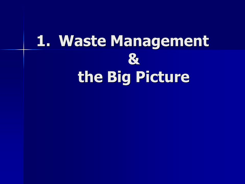 1.Waste Management & the Big Picture
