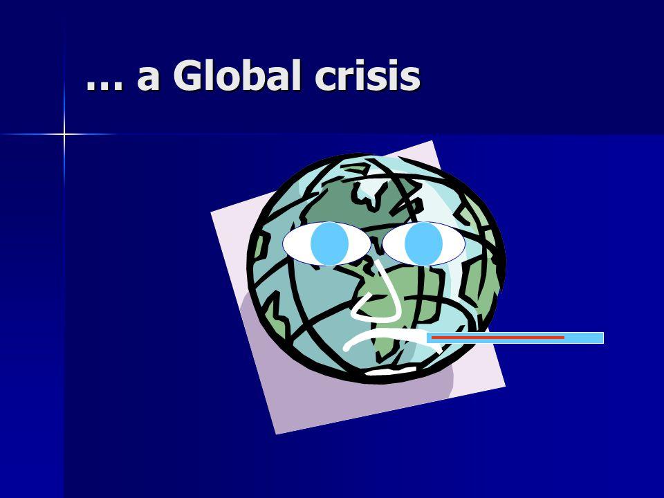 … a Global crisis