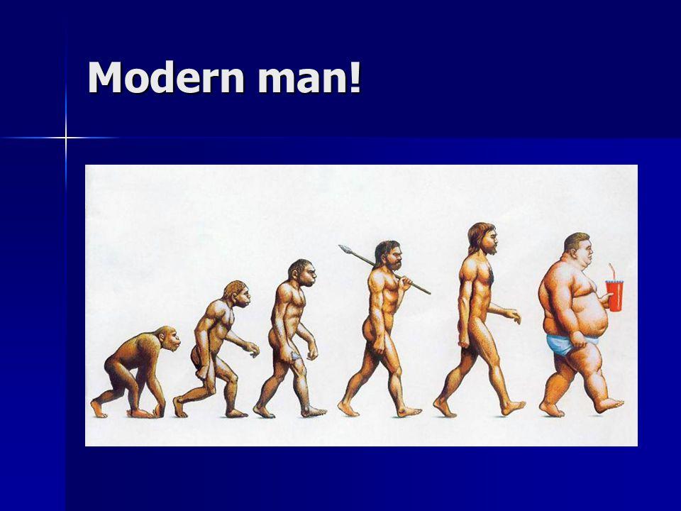 Modern man!