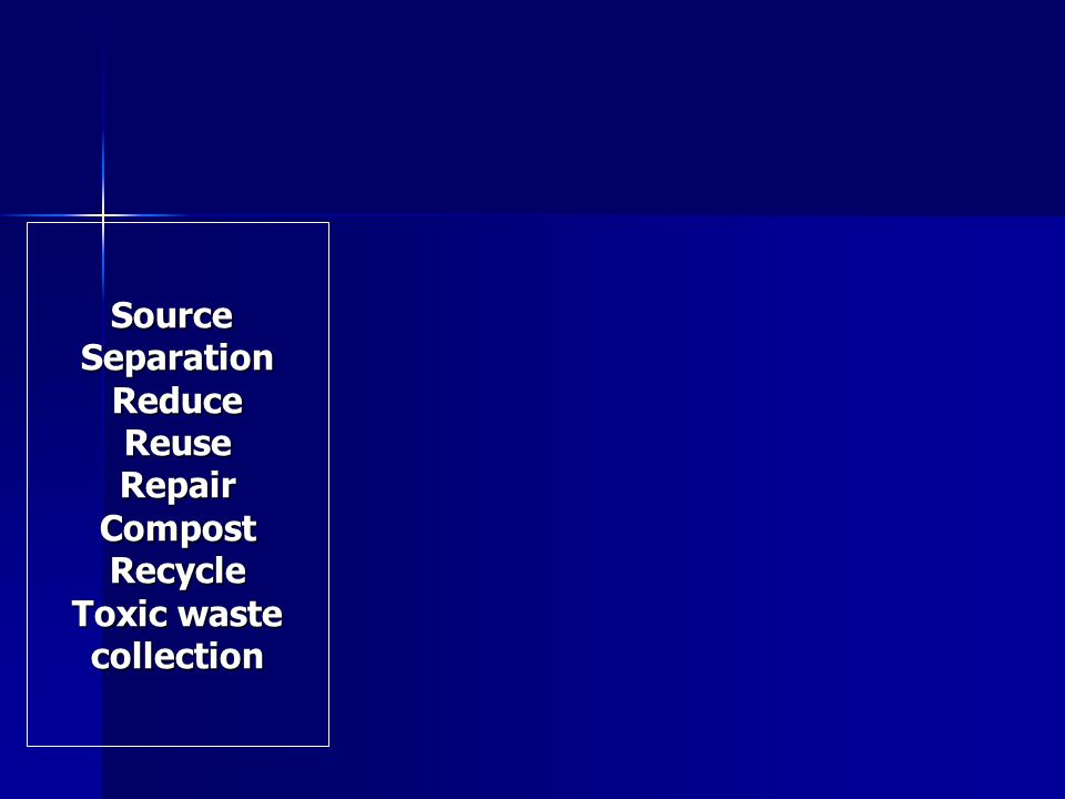 SourceSeparationReduceReuseRepairCompostRecycle Toxic waste collection