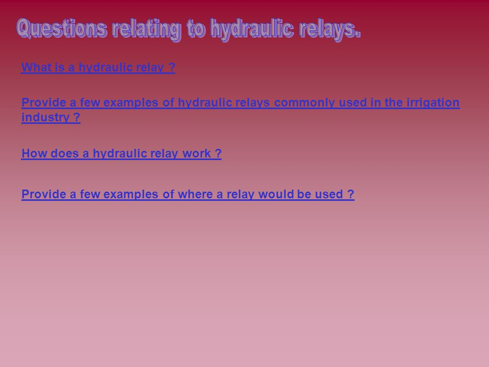 What is a hydraulic relay .