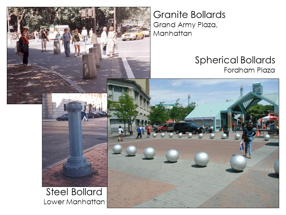 Granite Bollards Grand Army Plaza, Manhattan Spherical Bollards Fordham Plaza Steel Bollard Lower Manhattan
