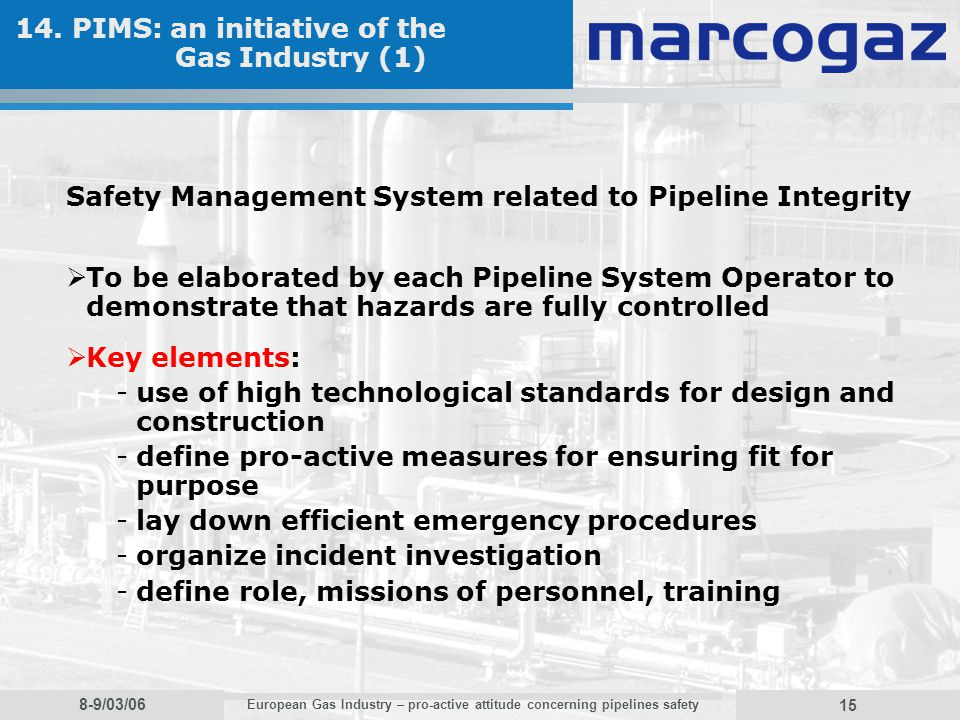 8-9/03/06 European Gas Industry – pro-active attitude concerning pipelines safety 15 14.