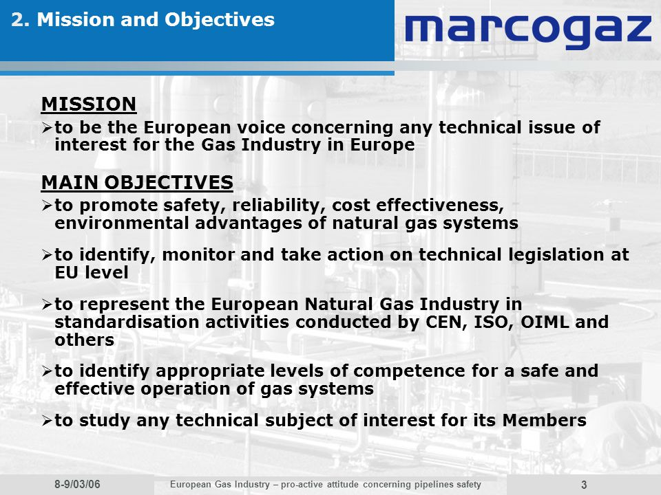 8-9/03/06 European Gas Industry – pro-active attitude concerning pipelines safety 3 2.