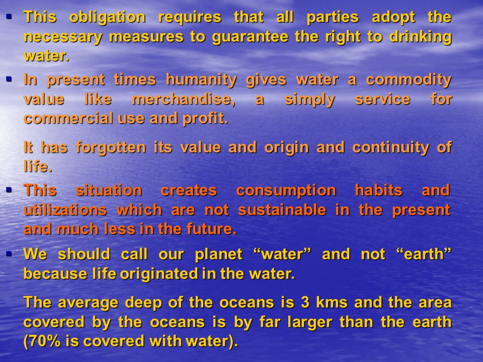 The UN Universal Declaration of Human Rights excluded water as an explicit right. UNBELIEVABLE! When water is a natural resource necessary for BASIC S