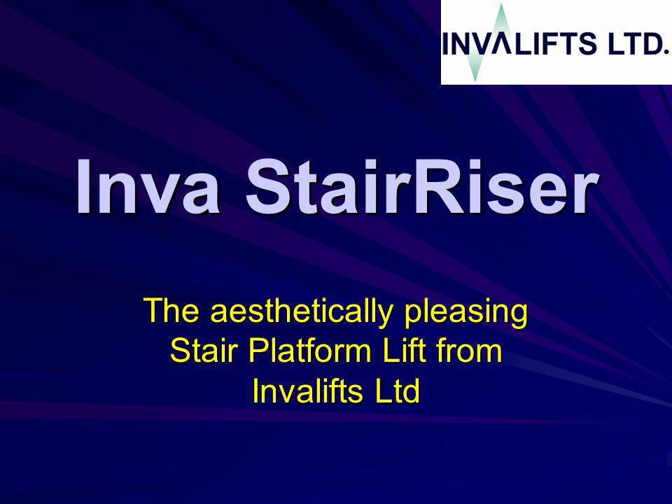 Inva StairRiser The aesthetically pleasing Stair Platform Lift from Invalifts Ltd