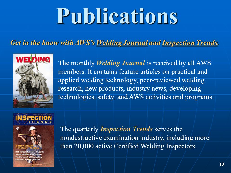 13 Publications The quarterly Inspection Trends serves the nondestructive examination industry, including more than 20,000 active Certified Welding In