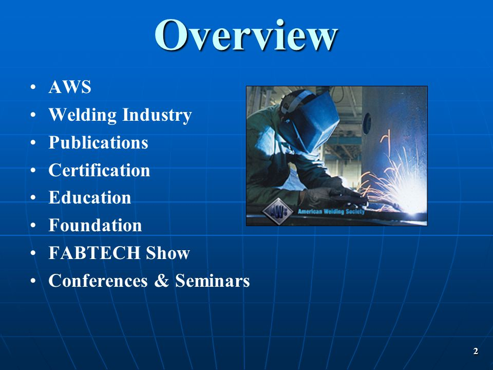 2 AWS Welding Industry Publications Certification Education Foundation FABTECH Show Conferences & Seminars Overview