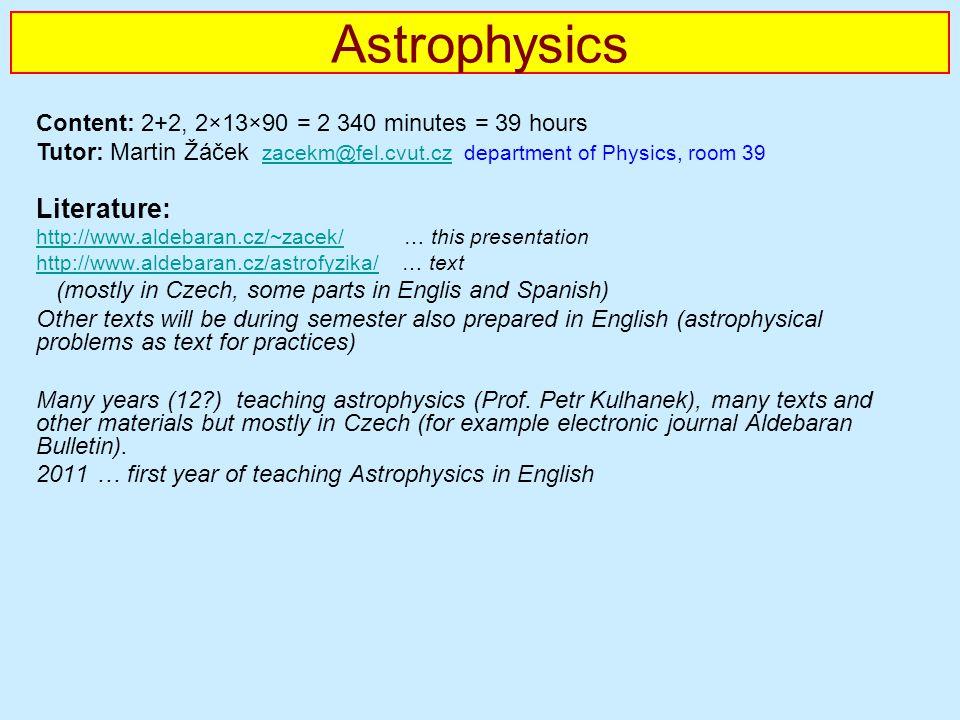 Astrophysics Literature: http://www.aldebaran.cz/~zacek/http://www.aldebaran.cz/~zacek/ … this presentation http://www.aldebaran.cz/astrofyzika/http:/