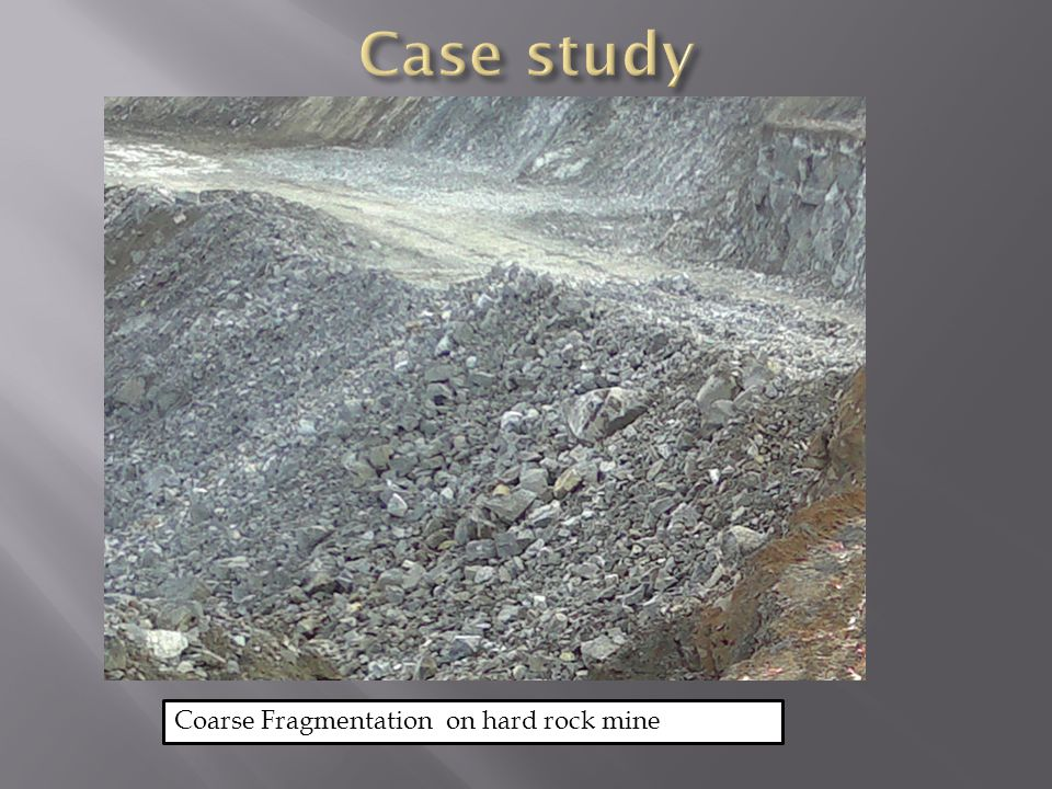 Coarse Fragmentation on hard rock mine