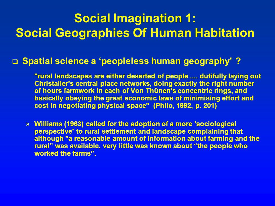 Social imagination 7: Social geographies of difference Women of colour and social differentiation through race/racism Women and gender relations Gay and lesbians; sexuality The disabled, and how physical and mental abilities Travellers and mobility