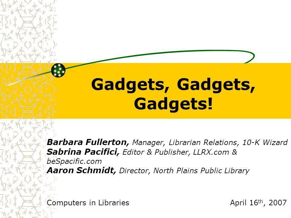 Gadgets, Gadgets, Gadgets.