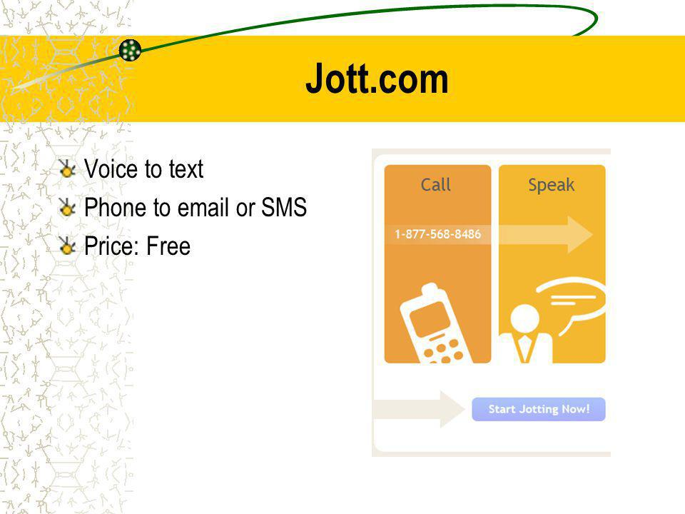 Jott.com Voice to text Phone to email or SMS Price: Free