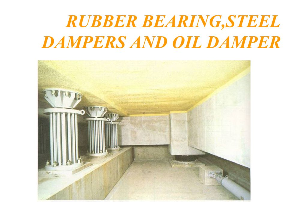 RUBBER BEARING,STEEL DAMPERS AND OIL DAMPER
