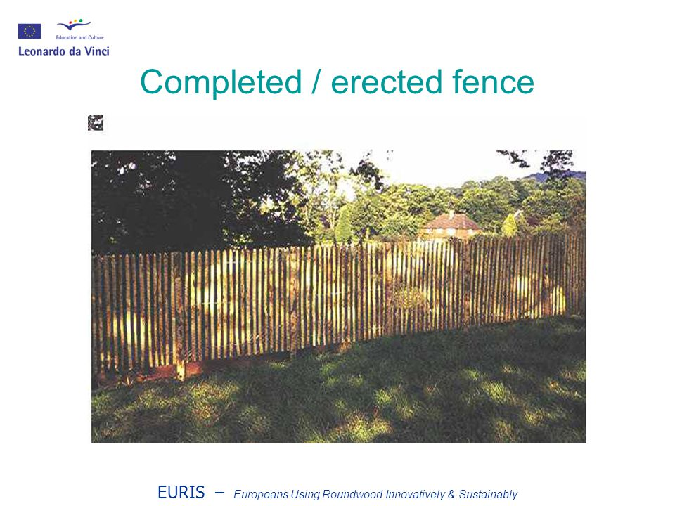 EURIS – Europeans Using Roundwood Innovatively & Sustainably Completed / erected fence