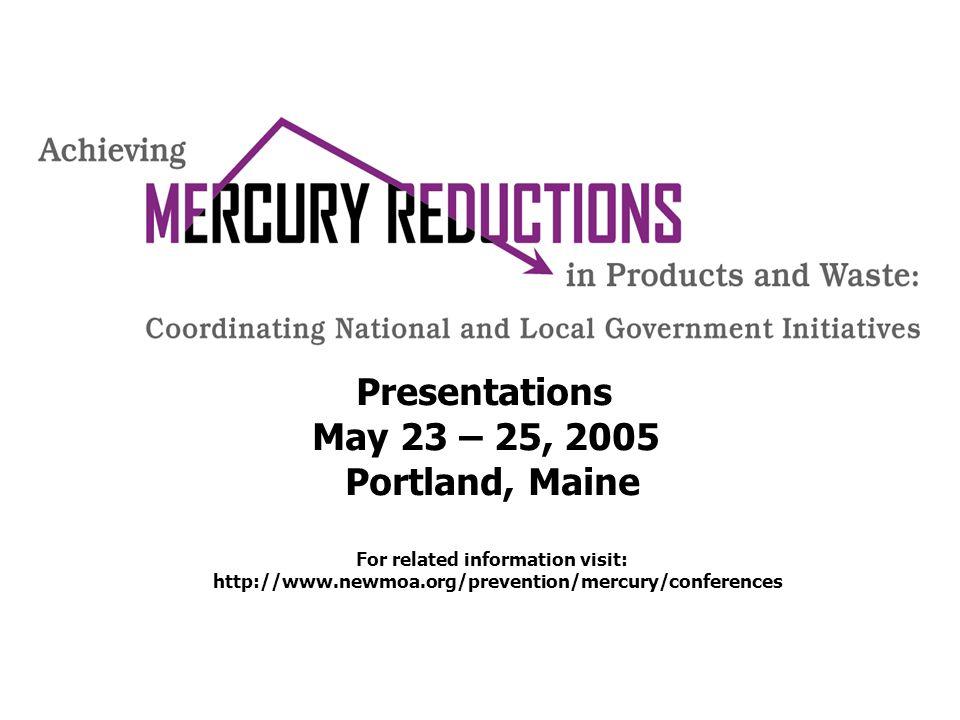 UNEPs Global Mercury Program By Charles French, U.S. EPA May 23, 2005 Portland, Maine
