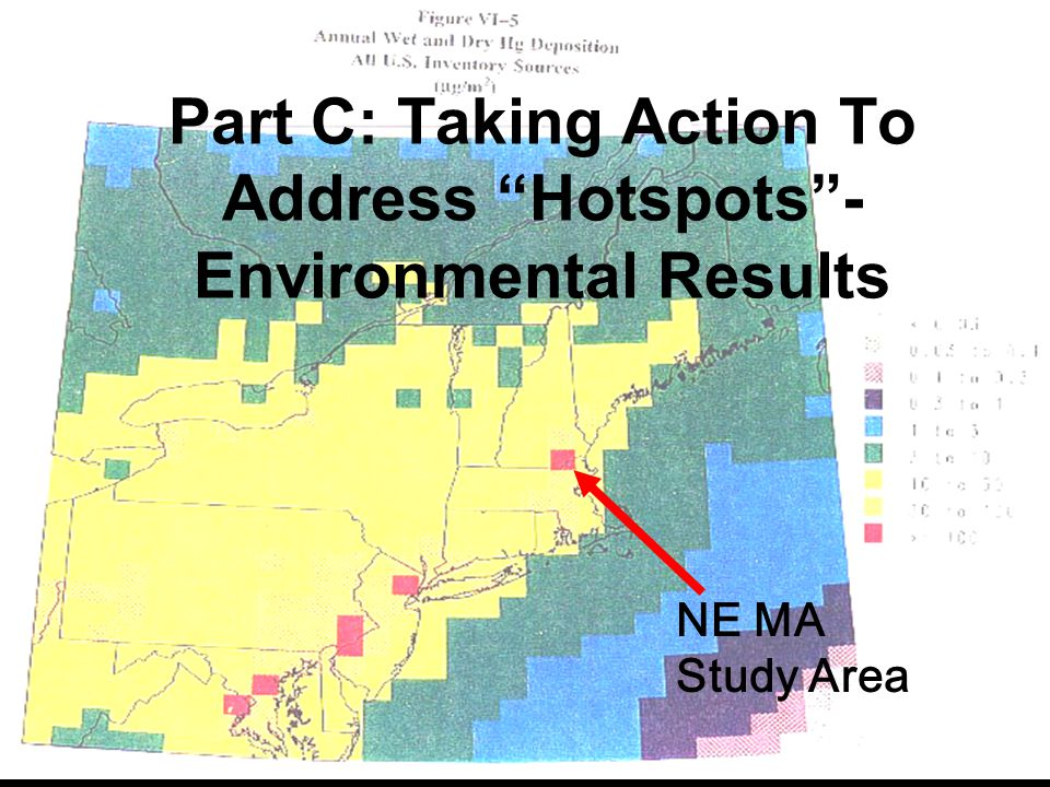 Part C: Taking Action To Address Hotspots- Environmental Results NE MA Study Area