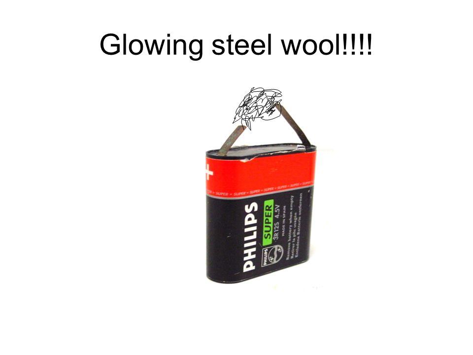 Glowing steel wool!!!!