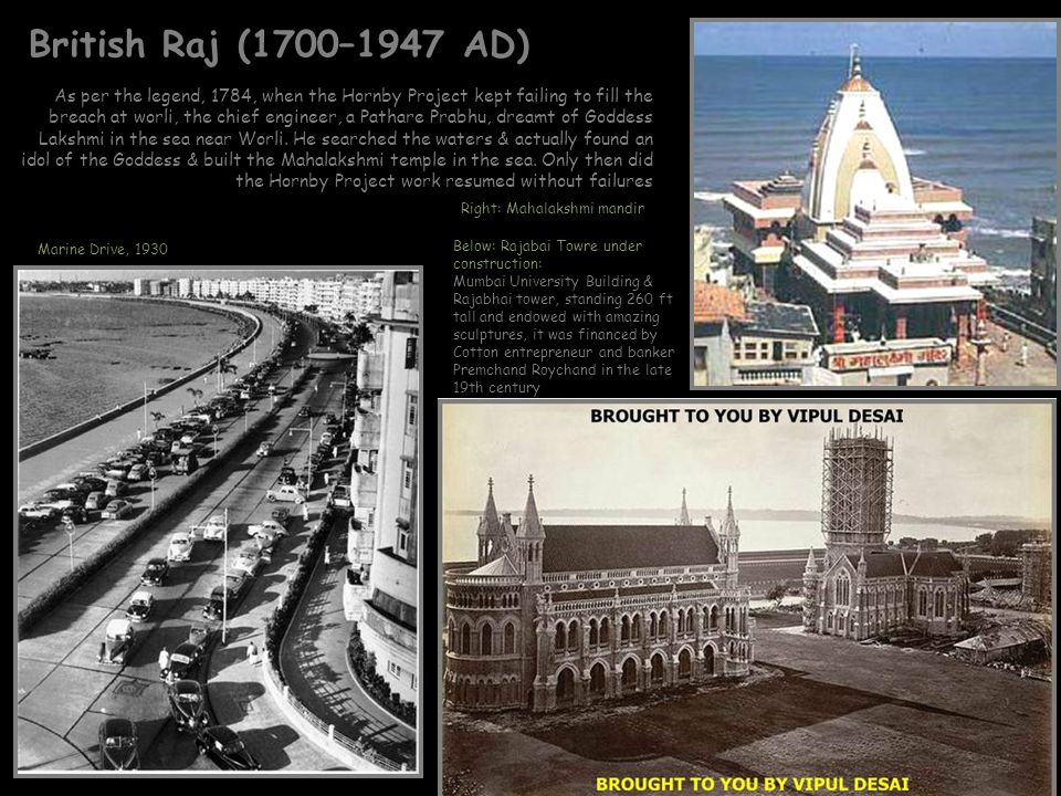 British Raj (1700–1947 AD) Below: Rajabai Towre under construction: Mumbai University Building & Rajabhai tower, standing 260 ft tall and endowed with