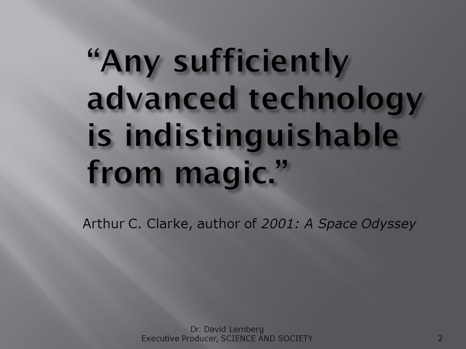 Arthur C. Clarke, author of 2001: A Space Odyssey Dr.