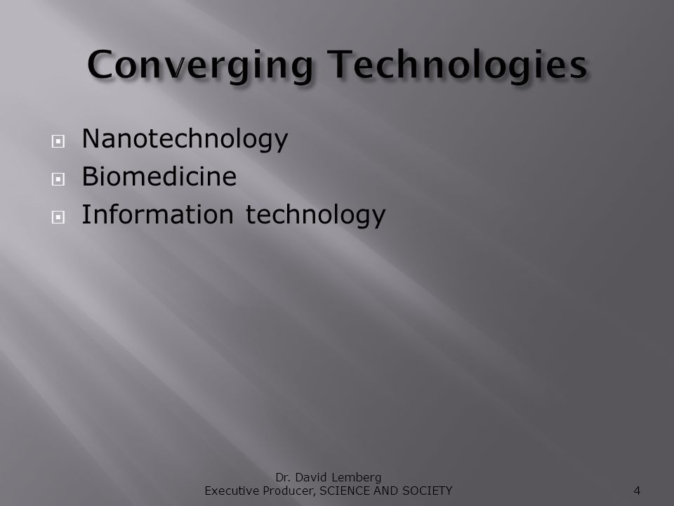 Nanotechnology Biomedicine Information technology Dr.