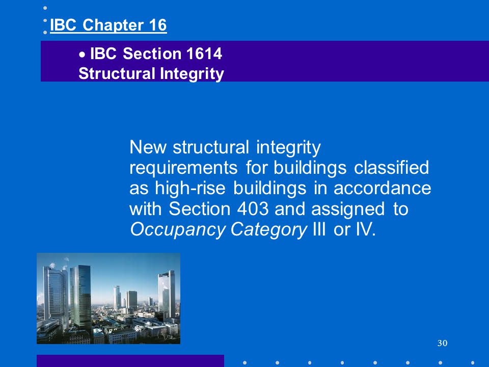 30 New structural integrity requirements for buildings classified as high-rise buildings in accordance with Section 403 and assigned to Occupancy Cate