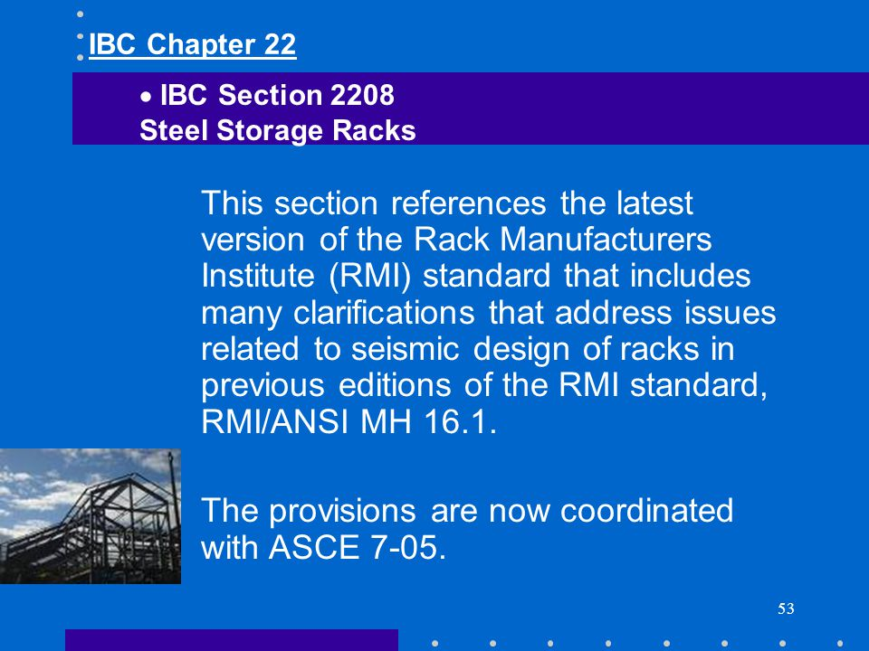 53 This section references the latest version of the Rack Manufacturers Institute (RMI) standard that includes many clarifications that address issues