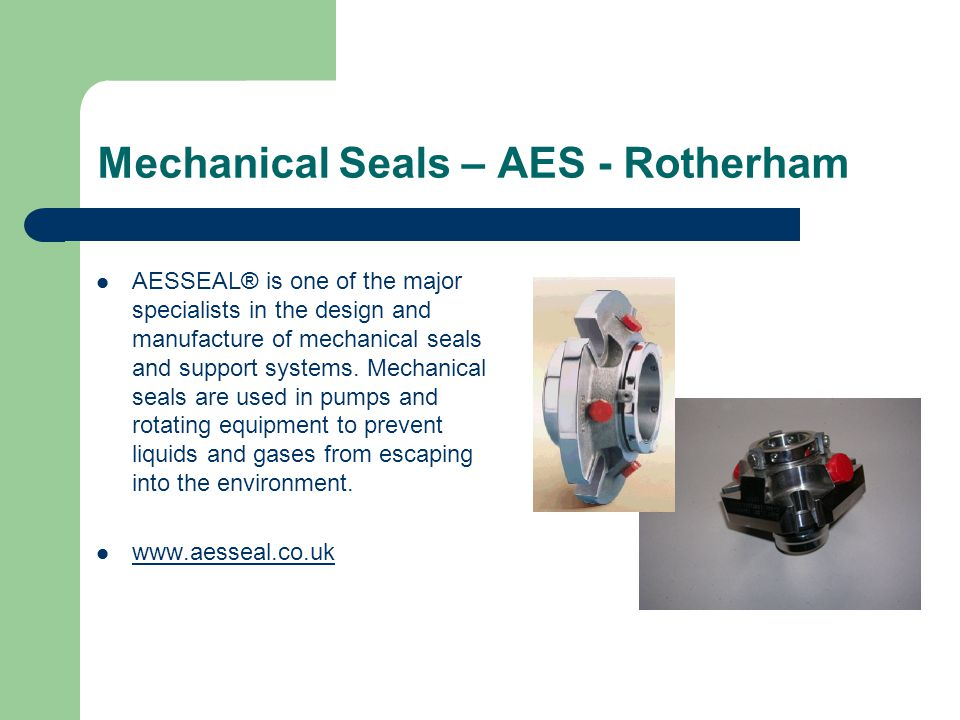 Mechanical Seals – AES - Rotherham AESSEAL® is one of the major specialists in the design and manufacture of mechanical seals and support systems.