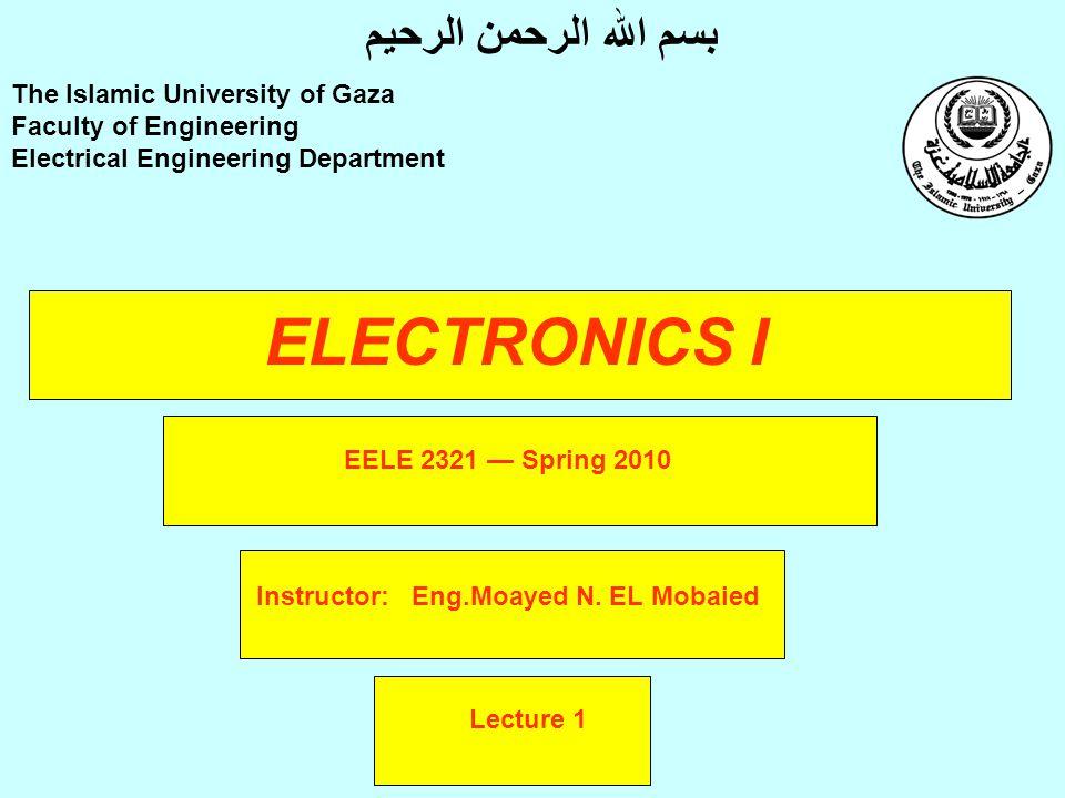 ELECTRONICS I Instructor: Eng.Moayed N.