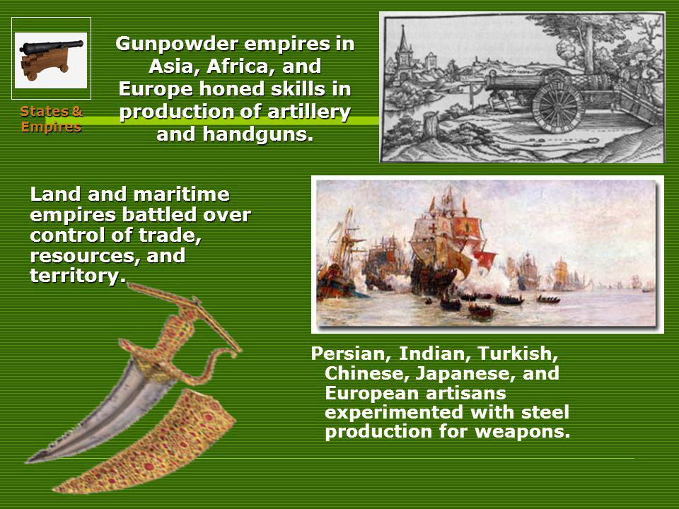 Persian, Indian, Turkish, Chinese, Japanese, and European artisans experimented with steel production for weapons.