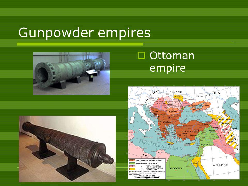 Gunpowder empires Ottoman empire