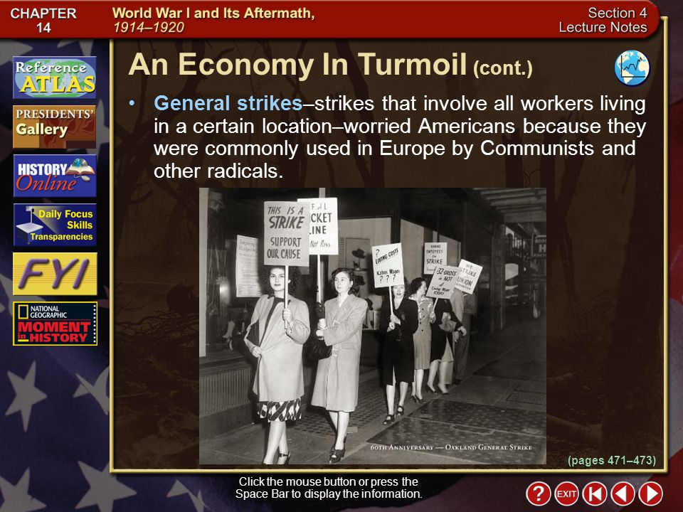 Section 4-7 General strikes–strikes that involve all workers living in a certain location–worried Americans because they were commonly used in Europe by Communists and other radicals.