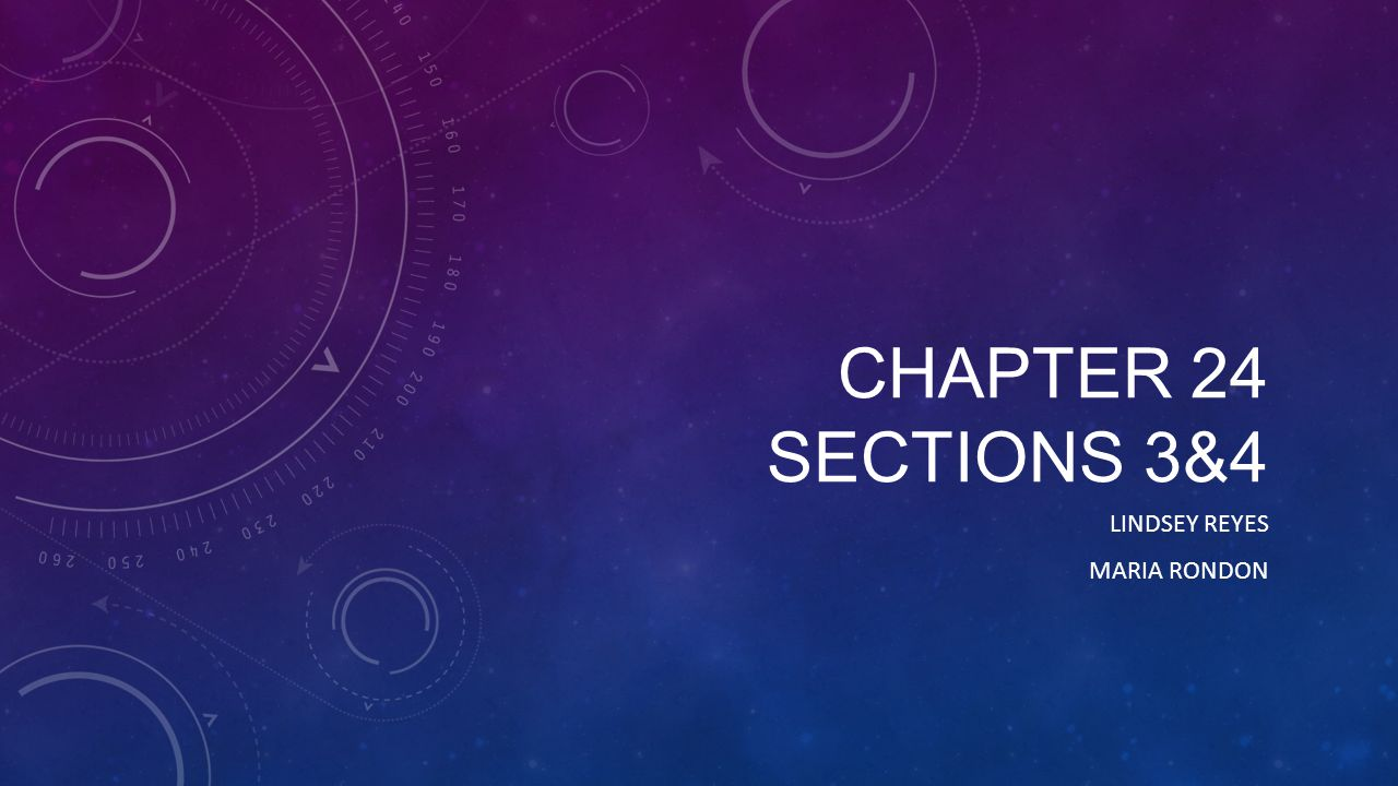CHAPTER 24 SECTIONS 3&4 LINDSEY REYES MARIA RONDON
