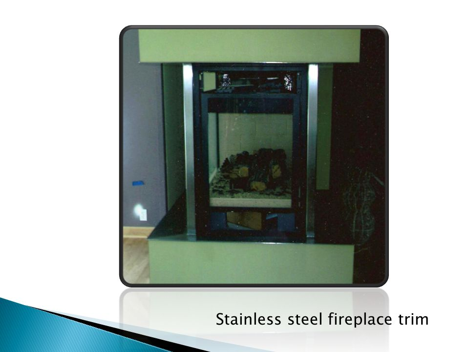 Stainless steel fireplace trim