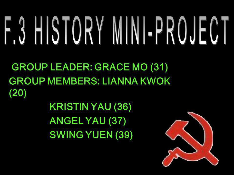GROUP LEADER: GRACE MO (31) GROUP MEMBERS: LIANNA KWOK (20) KRISTIN YAU (36) ANGEL YAU (37) SWING YUEN (39)