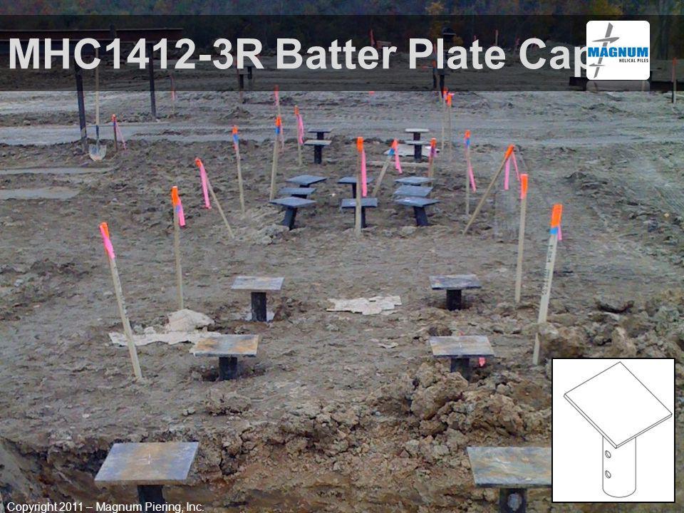MHC1412-3R Batter Plate Cap Copyright 2011 – Magnum Piering, Inc.