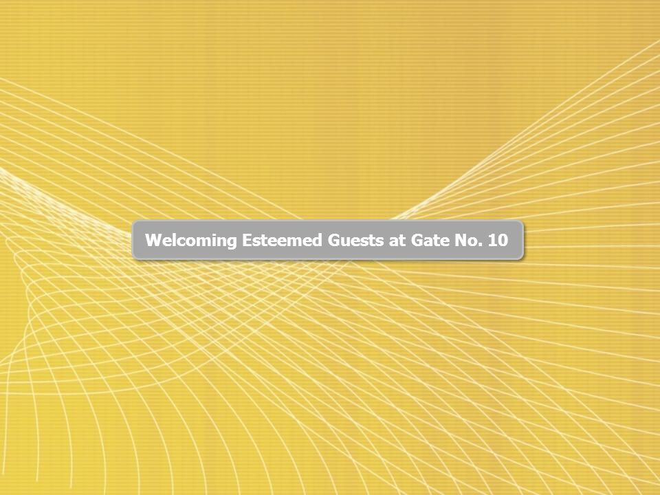 Welcoming Esteemed Guests at Gate No. 10