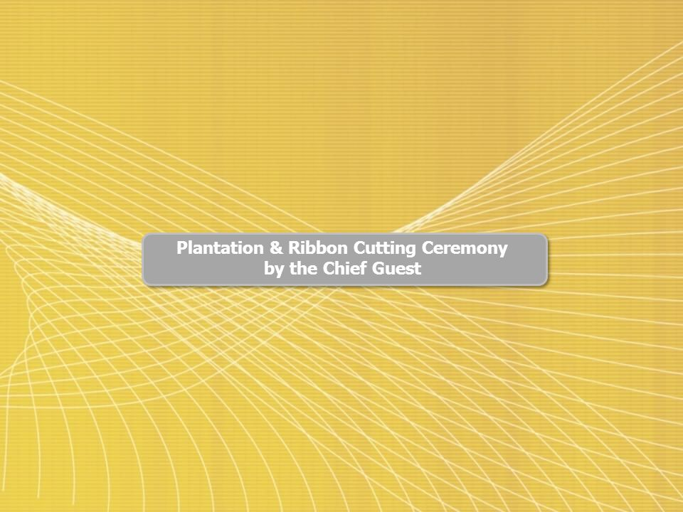 Plantation & Ribbon Cutting Ceremony by the Chief Guest