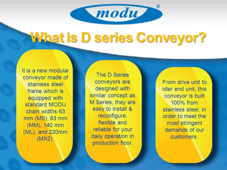 What is D series Conveyor.