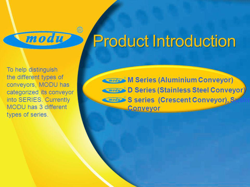 To help distinguish the different types of conveyors, MODU has categorized its conveyor into SERIES. Currently MODU has 3 different types of series. P
