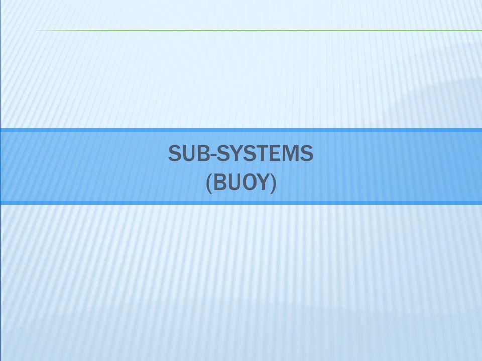 SUB-SYSTEMS (BUOY)