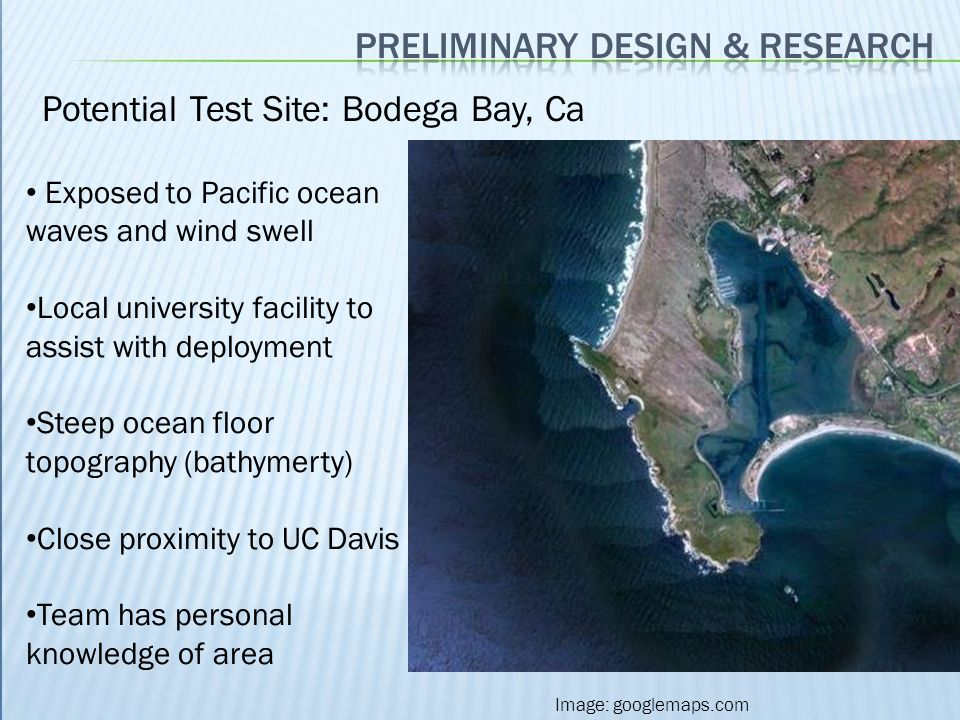 Exposed to Pacific ocean waves and wind swell Local university facility to assist with deployment Steep ocean floor topography (bathymerty) Close prox